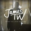 James TWWhen You Love Someone